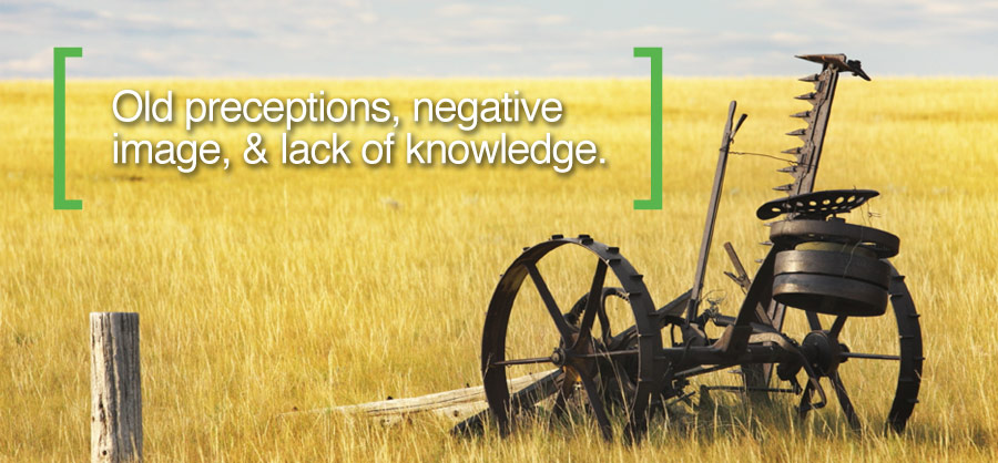 Old perceptions, negative image & lack of knowledge.